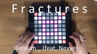 Illenium - Fractures (feat. Nevve) // Launchpad Cover