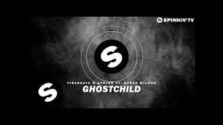 Firebeatz & Apster ft. Spree Wilson - Ghostchild (Official Music Video)