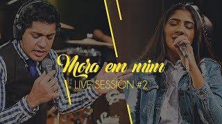 Canção e Louvor - Live Session II  - Mora em Mim