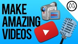 How to Make a YouTube Video - Making Professional Videos for YouTube (2016)