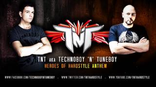TNT Aka Technoboy 'N' Tuneboy - Heroes Of Hardstyle Anthem