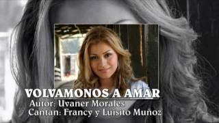 VOLVAMONOS A AMAR - DUO FRANCY & LUISITO MUÑOZ