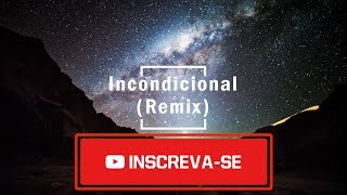 Incondicional (Remix)