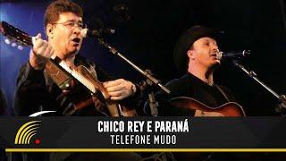 Chico Rey e Paraná - Telefone Mudo (Ao Vivo Vol. 1) - Oficial