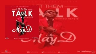 May D - Let Them Talk (Oyinbo Repete)