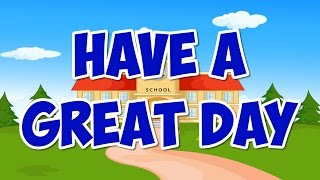 Have A Great Day | Back to School Song for Kids | Following Rules | Jack Hartmann