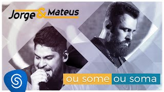 "Jorge & Mateus - Ou Some Ou Soma - ""DVD Como Sempre Feito Nunca"" [Vídeo Oficial]"