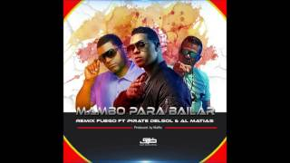 Fuego feat Pirate Delsol & Al Matias Mambo Para Bailar French Remix
