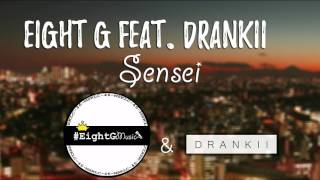 EIGHT G x Drankii - SENSEI | OFFICIAL MUSIC |