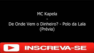 MC Kapela - Polo da Lala - Se Eu Sacar Das Nota (Prévia)