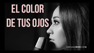 El color de tus ojos - Banda MS (Carolina Ross cover)