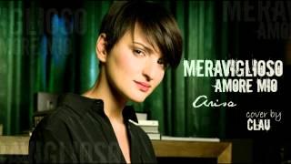 Meraviglioso amore mio - Arisa cover by Claudia Messa (Clau)
