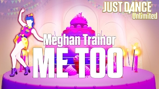ME TOO - MEGHAN TRAINOR | JUST DANCE UNLIMITED | Official Track Gameplay