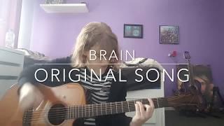 Brain -  Original Song