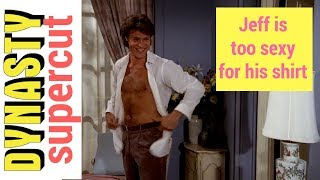 JEFF is too sexy for his shirt- Dynasty 80s TV Show supercut