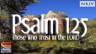 """Psalm 125 Song """"Those Who Trust in the LORD"""" (Christian Scripture Praise Worship with Lyrics)"""