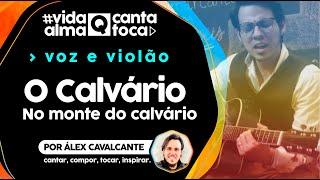 O Calvário | Allison Ambrósio | Versão: Alex Cavalcante