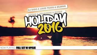 INFO-Holiday 2016-Dj DiDo & LoudTears & Bejmus & Xsteer & HeadBeng & BimBo