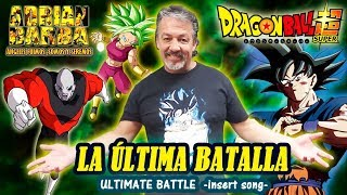 Adrián Barba - La Última Batalla (Ultimate Battle) Dragon Ball Super -insert song-