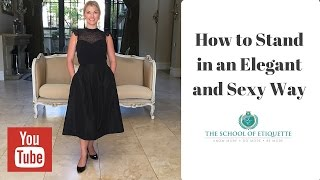 How to Stand in a More Feminine and Sexy Position