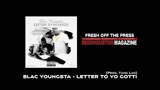 Blac Youngsta - Letter To Yo Gotti