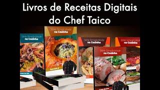 Livros de Receitas Digitais do Chef Taico