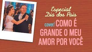 Como é grande o meu amor por você (cover Roberto Carlos)