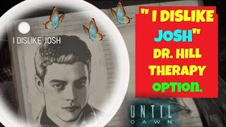 """""""I DISLIKE JOSH"""" DR.HILL OPTION! Along with Matt and Mike too 