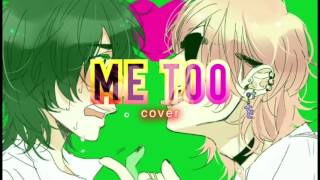 Nightcore - Me Too (male cover) [Requested]