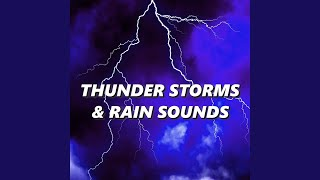 Thunder Storms & Rain Sounds