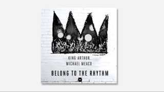 King Arthur Ft. Michael Meaco - Belong To The Rhythm (Don Diablo Remix)