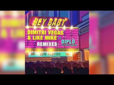 Dimitri Vegas & Like Mike & Diplo - Hey Baby (feat. Deb's Daughter) [Steve Aoki Remix]