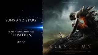 Really Slow Motion - Suns and Stars (Elevation)