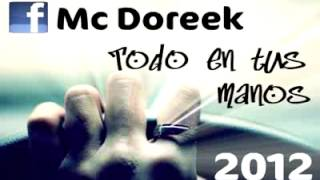 Mc Doreek   Tu me cambiaste la vida (TE AMO FABY!!!)