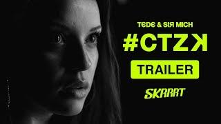TRAILER: #CTZK / TEDE & SIR MICH / SKRRRT / 2017