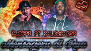 Diloy Digra feat Djompa - Mensagem Di Rua