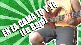 El Aspirante - En La Cama Tu y Yo - (Cover En Bajo) Daniel González