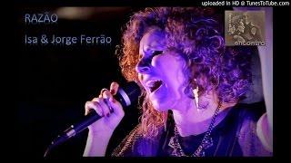 RAZÃO - Isa & Jorge Ferrão (música e letra)