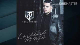 """Noel Torres  - """" LA VIDA AMI MODO"""" (CON LETRA)(ÁLBUM 2017)"""