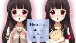 Heartbeat - Marcus & Martinus | Nightcore version