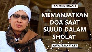 Memanjatkan Doa Saat Sujud Dalam Sholat  -  Buya Yahya Menjawab