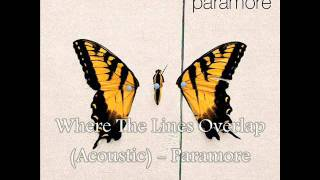 Where The Lines Overlap (Acoustic) - Paramore
