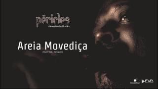 Péricles - Areia Movediça (CD Deserto da Ilusão)