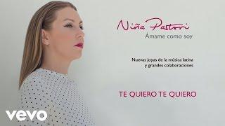 Niña Pastori - Te Quiero Te Quiero (Audio)