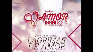 Banda Amor Infinito - Lágrimas de Amor