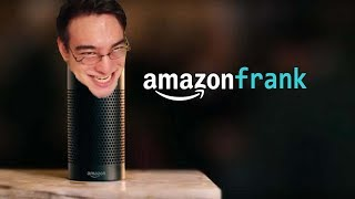 Amazon Echo: FilthyFrank Edition