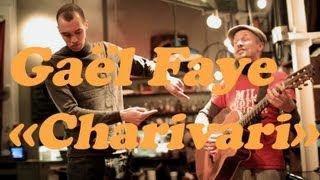 STAY LIVE N°14 GAEL FAYE - CHARIVARI