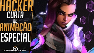 HACKER - CURTA DE ANIMAÇÃO ESPECIAL - Central Overwatch Brasil
