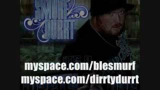 """Smurf Durrt - 06 - """"Just Don't Know"""" ft Song Bwoy - It's A Dirrty Job"""