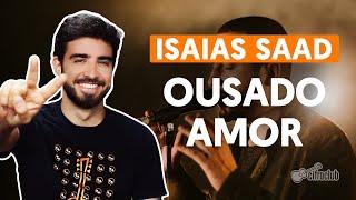 Videoaula OUSADO AMOR (aula de violão simplificada)